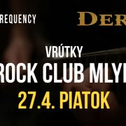 DEREŠ & MAD FREQUENCY 27.4. 2018 v RC Mlyn - Vrútky